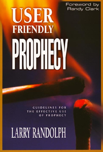 User Friendly Prophecy by Larry Randolph