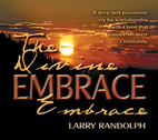 The Divine Embrace by Larry Randolph
