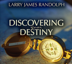 Discovering Your Destiny by Larry Randolph