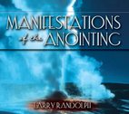 Manifestations of the Anointing by Larry Randolph
