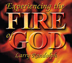 Experiencing the Fire of God by Larry Randolph