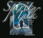Spirit Talk (OLD) by Larry Randolph