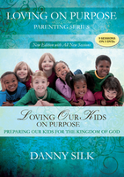 Loving Our Kids on Purpose - New Edition by Danny Silk