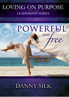 Powerful and Free: Women in the Church by Danny Silk
