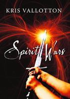 Spirit Wars by Kris Vallotton