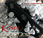 Kisses from a Good God by Paul Manwaring