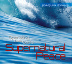 Operating from God's Supernatural Peace by Joaquin Evans
