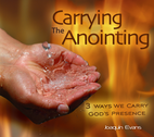 Carrying the Anointing by Joaquin Evans