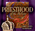 The Priesthood of the Believers by Larry Randolph