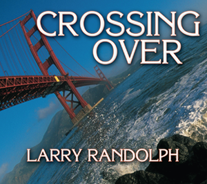 Crossing Over by Larry Randolph