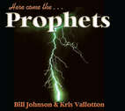 Here Come the Prophets (KV) by Bill Johnson and Kris Vallotton