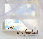 It Is Finished by Bill Johnson