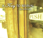 A Key to Revival by Bill Johnson