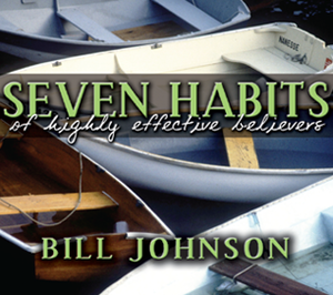 Seven Habits of Highly Effective Believers by Bill Johnson
