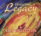 Developing A Legacy by Kris Vallotton