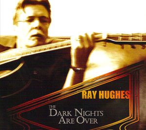 The Dark Nights Are Over by Ray Hughes
