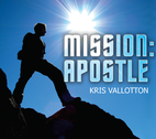 Mission: Apostle by Kris Vallotton