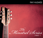The Minstrel Series part 1 by Ray Hughes