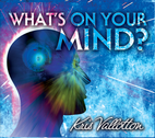 What's On Your Mind? by Kris Vallotton