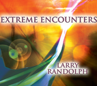 Extreme Encounters by Larry Randolph