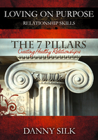 The 7 Pillars: Creating Healthy Relationships by Danny Silk