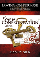 Keys to Confrontation by Danny Silk