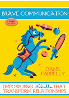Brave Communication by Dann Farrelly