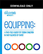 Equipping 1: A Five-fold Guide to Raising Children in the Fullness of Christ by Bethel Children's Department