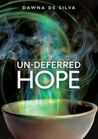 Un-deferred Hope by Dawna De Silva