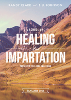 School of Healing and Impartation 2014 by Bill Johnson, Randy Clark, and Kris Vallotton