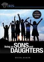 Living As Sons & Daughters by Rolland & Heidi Baker