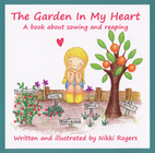 The Garden in My Heart by Nikki Rogers