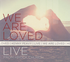 We Are Loved by Kenny Peavy