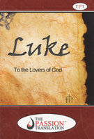 Luke: To the Lovers of God (Passion Translation) by Dr. Brian Simmons