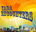 Yada Encounters by Kevin Dedmon