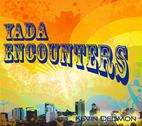 Yada Encounters by Kevin Dedmon