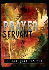 Prayer Servant Manual by Beni Johnson
