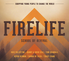 Firelife School of Revival: Cultivating a Lifestyle of Fire by Danny & Sheri Silk, Kevin Dedmon, Tracy Evans, Tom Crandall, Kris Vallotton, and Dawna De Silva