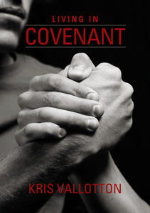 Living in Covenant by Kris Vallotton