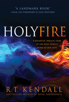 Holy Fire by R. T. Kendall