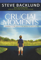 Crucial Moments by Steve Backlund