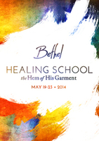 Bethel Healing School - The Hem of His Garment May 2014 by Kevin Dedmon, Eric Johnson, Dawna De Silva, Danny Silk, Chuck Parry, Seth Dahl, Chris Overstreet, Chris Gore, and Bill Johnson