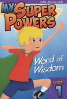 My Super Powers - Word of Wisdom by Dan McCollam