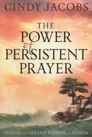 The Power of Persistent Prayer by Cindy Jacobs