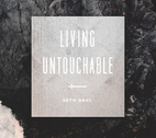 Living Untouchable by Seth Dahl