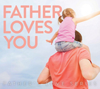 Father Loves You by Leif Hetland