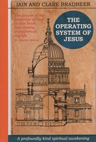 The Operating System of Jesus by Iain & Clare Bradbeer