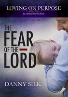 The Fear of the Lord   by Danny Silk