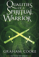 Qualities of a Spiritual Warrior by Graham Cooke