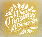 When Christmas Comes by Jesus Culture Music and Kim Walker-Smith